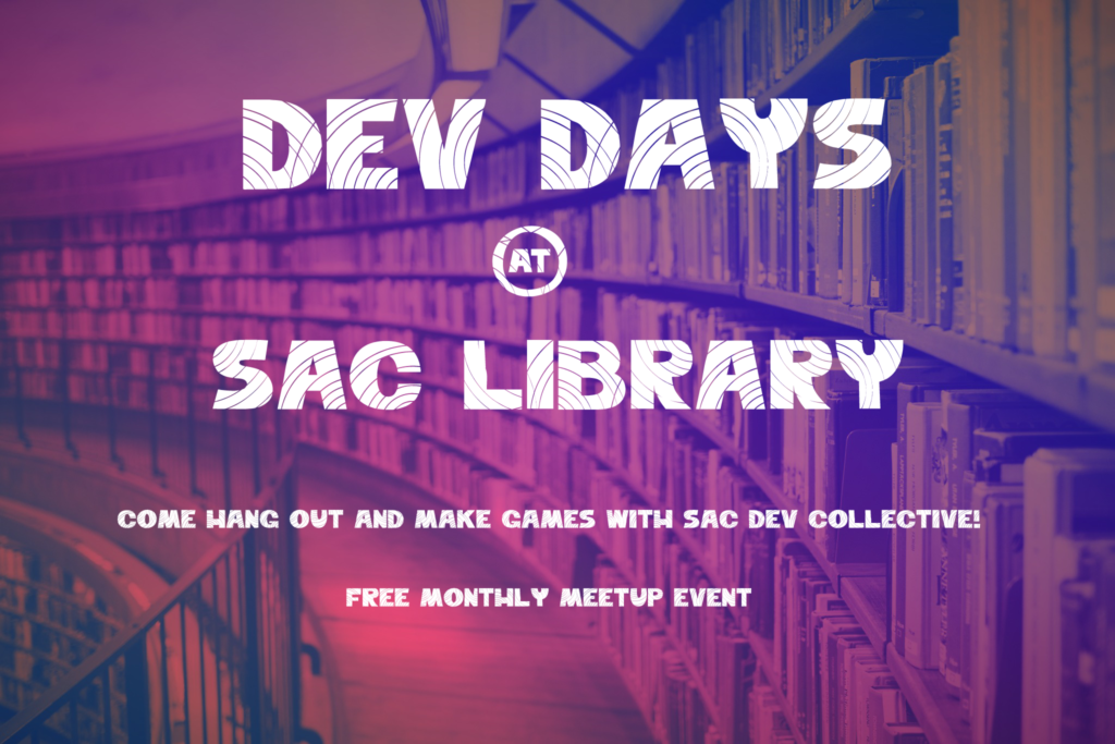 SDC Dev Days at the Sac Public Library